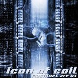 Machines Are Us Lyrics Icon Of Coil