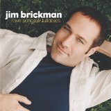 Love Songs And Lullabies Lyrics Jim Brickman