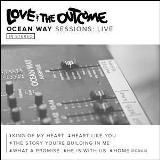 Ocean Way Sessions: Live Lyrics Love & The Outcome
