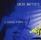 Le Canzoni D'Amore Lyrics Lucio Battisti