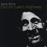 Out On Luke's Highway Lyrics Mark Brine