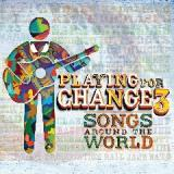 Playing For Change 3 Songs Around The World Lyrics Playing For Change