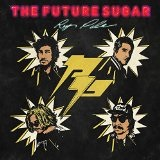 THE FUTURE SUGAR Lyrics REY PILA