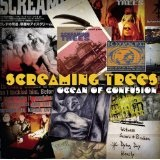 Ocean Of Confusion: Songs Of Screaming Trees 1990-1996 Lyrics Screaming Trees