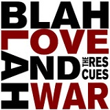 Blah Blah Love and War Lyrics The Rescues