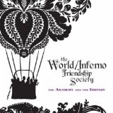 The Anarchy And The Ecstasy Lyrics The World/Inferno Friendship Society