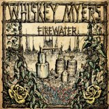 Firewater Lyrics Whiskey Myers