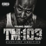 Thug Motivation 103: EP Lyrics Young Jeezy