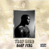 Trap Lord Lyrics A$AP Ferg