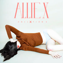 COLLXTION I Lyrics Allie X