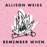 Remember When Lyrics Allison Weiss