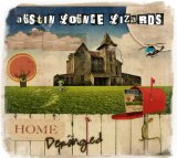 Home and Deranged Lyrics Austin Lounge Lizards