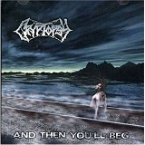 And Then You'll Beg Lyrics Cryptopsy