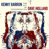The Art Of Conversation Lyrics Dave Holland & Kenny Barron