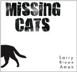 Larry Brown Amen Lyrics Missing Cats