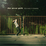 You Had It Coming (EP) Lyrics The Dying Arts