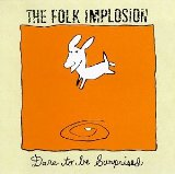 Dare To Be Surprised Lyrics The Folk Implosion