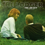 I Think I Need You (EP) Lyrics The Lodger