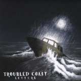 Letters Lyrics Troubled Coast