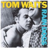 Rain Dogs Lyrics Waits Tom