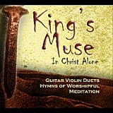 King's Muse: In Christ Alone Lyrics Wesley Taylor