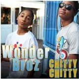 Chitty Chitty (Single) Lyrics Wonder Broz