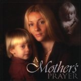 A Mother's Prayer Lyrics Bonnie Barbey & Kay Crawford