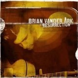 Resurrection Lyrics Brian Vander Ark