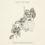 Late In the Night (Single) Lyrics From Indian Lakes