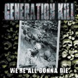 We're All Gonna Die Lyrics Generation Kill