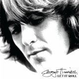 Let It Roll: Songs By George Harrison Lyrics George Harrison