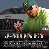 My Life Check Me Out Lyrics J-Money