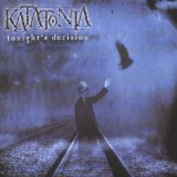 Tonight's Decision Lyrics Katatonia