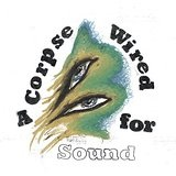 A Corpse Wired for Sound Lyrics Merchandise