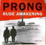 Rude Awakening Lyrics Prong