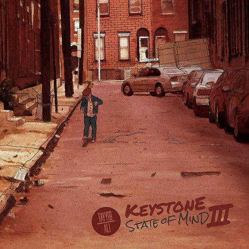Keystone State Of Mind 3 Lyrics Tayyib Ali