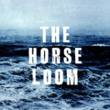 The Horse Loom Lyrics The Horse Loom