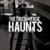 Haunts (EP) Lyrics The Tired And True