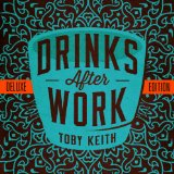 Drinks After Work Lyrics Toby Keith