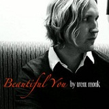 Beautiful You (Single) Lyrics Trent Monk