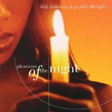 Pleasures of the Night Lyrics Will Downing & Gerald Albright