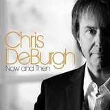 Now and Then Lyrics Chris De Burgh