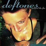 Around The Fur Lyrics Deftones