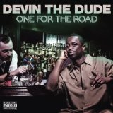 One for the Road Lyrics Devin The Dude