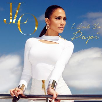 I Luh Ya Papi (Single) Lyrics Jennifer Lopez