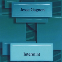 Intermint Lyrics Jesse Gagnon