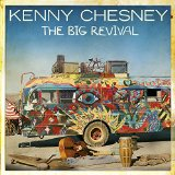 The Big Revival Lyrics Kenny Chesney