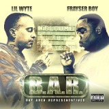 B.A.R. [Bay Area Representatives] Lyrics Lil' Wyte & Frayser Boy