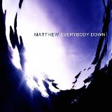Everybody Down Lyrics Matthew