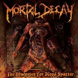 The Blueprint for Blood Splatter Lyrics Mortal Decay